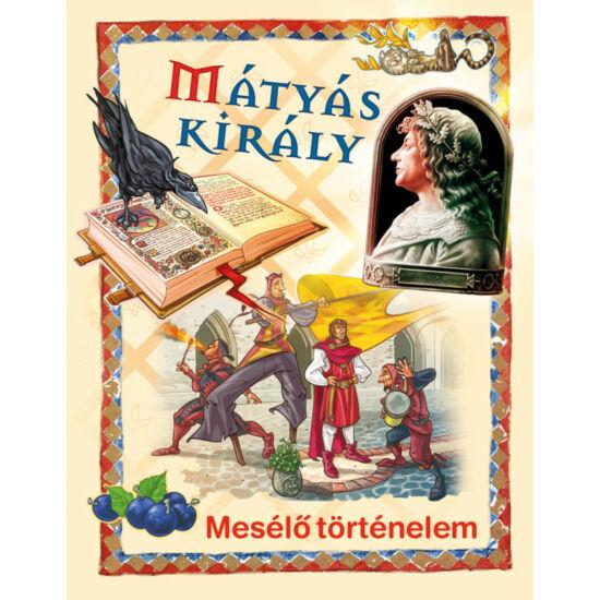 Mátyás Király - Mesélő történelem